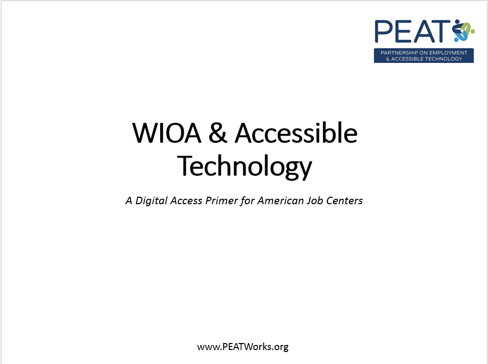 WIOA and Accessible Technology: A Digital Access Primer for American Job Centers (PEAT)