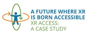 A Future Where XR is Born Accessible