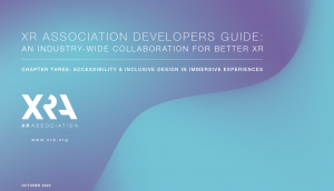 XR Association (XRA) Developers Guide, Chapter Three: Accessibility & Inclusive Design in Immersive Experiences.